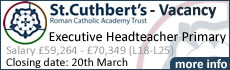 St Cuthbert`s Roman Catholic Academy Trust: JOB VACANCY: Executive Headteacher Primary Salary: ?59,264 - ?70,349 (L18-L24)